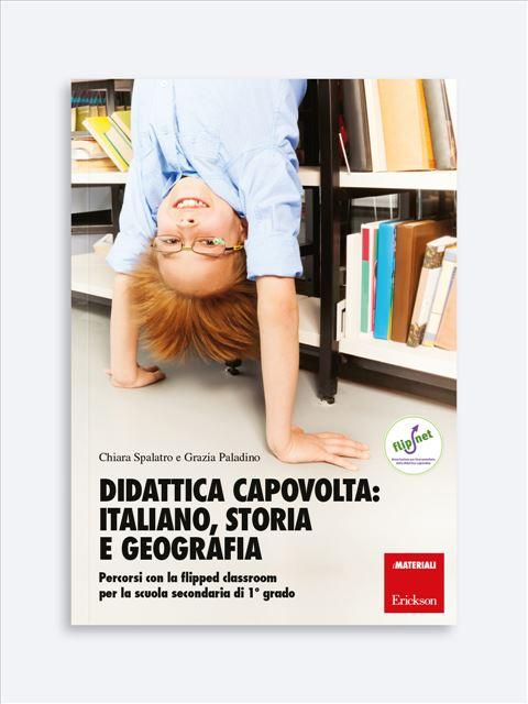 Didattica capovolta: italiano, storia e geografia - I 7 elementi della didattica innovativa - Erickson