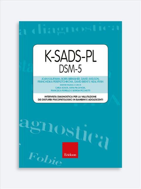 K-SADS-PL DSM-5 - Autismo e disabilità: libri, corsi di formazione e strumenti - Erickson