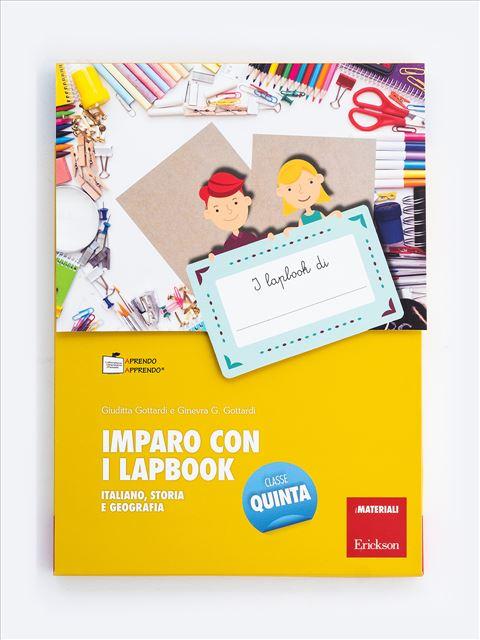 Imparo con i lapbook - Italiano, storia e geografia - Classe quinta - Produzione del testo e scrittura creativa - Erickson