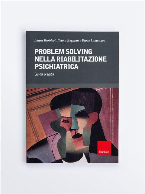 Problem solving nella riabilitazione psichiatrica - Psicologia età adulta - Erickson