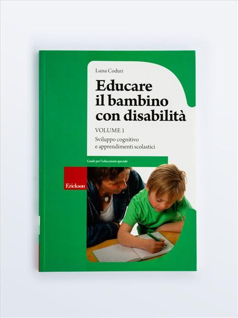 Educare il bambino con disabilità - Volume 1 - Disabilità intellettiva - Erickson