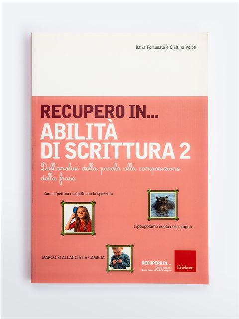 RECUPERO IN... Abilità di scrittura 2 - App e software per Scuola, Autismo, Dislessia e DSA - Erickson