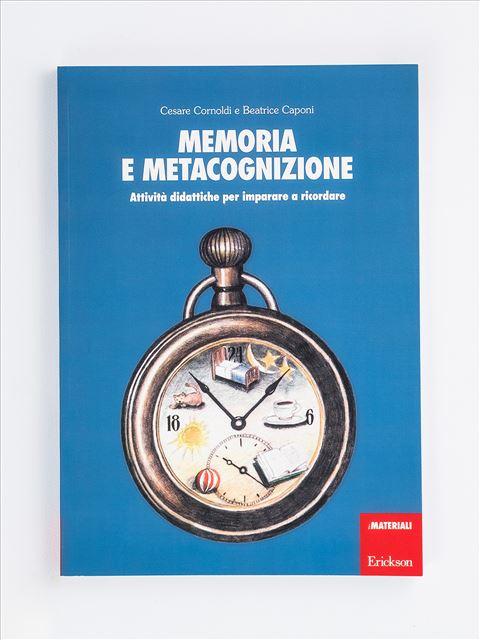 Memoria e metacognizione - didattica metacognitiva - Erickson