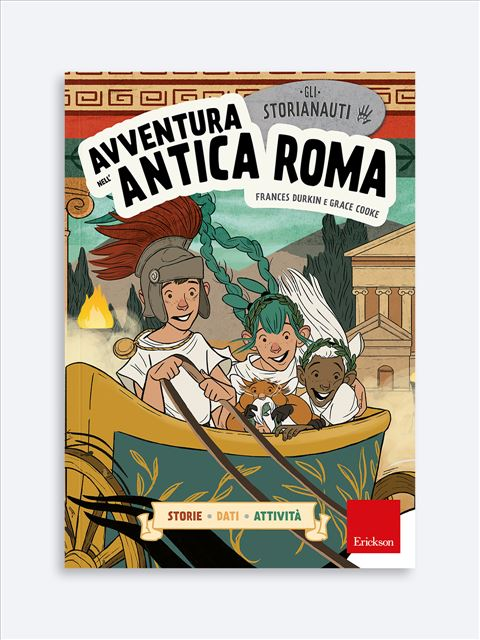 Gli STORIANAUTI - Avventura nell'antica Roma - Narrativa per Ragazzi e Bambini - Erickson