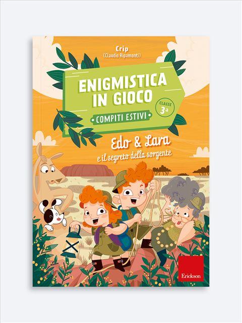 Enigmistica in gioco -  Compiti estivi - Classe terza - Erickson: libri e formazione per didattica, psicologia e sociale