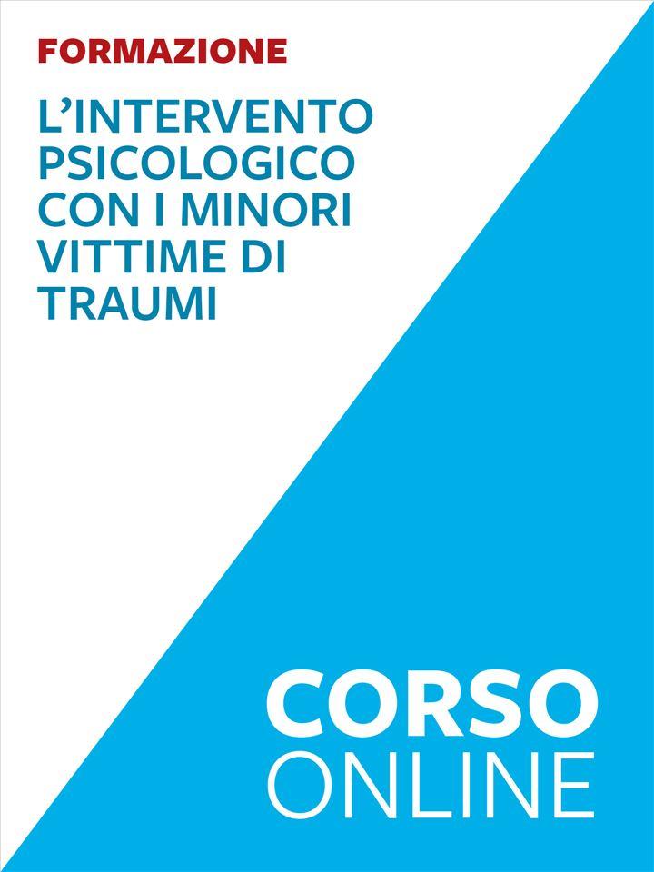 L'intervento psicologico con i minori vittime di t Iscrizione Corso online - Erickson Eshop