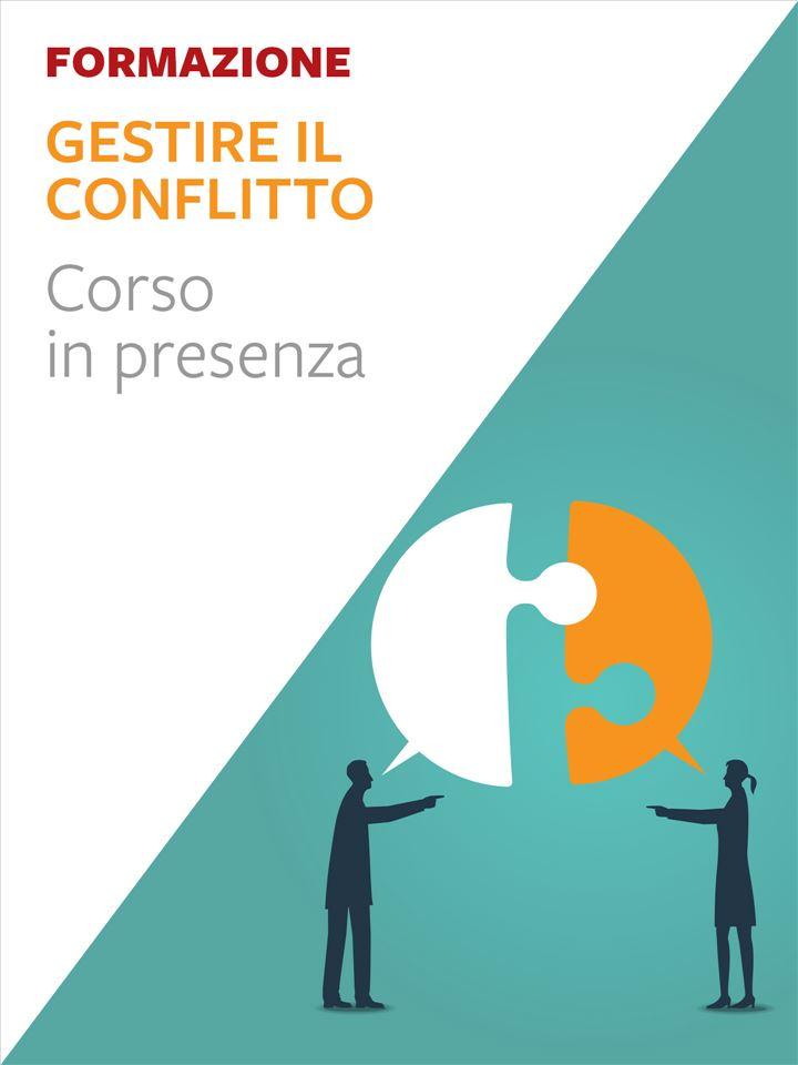 Gestire il conflitto - Formazione per docenti, educatori, assistenti sociali, psicologi - Erickson