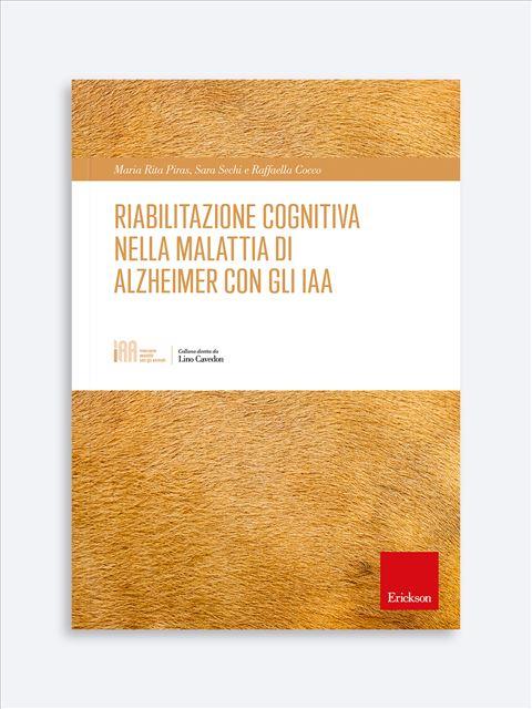 Riabilitazione cognitiva nella malattia di Alzheimer con gli IAA - Libri su Anziani con Alzheimer e demenze - Erickson
