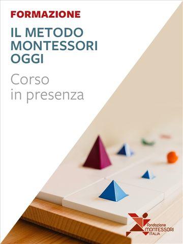 Il Metodo Montessori oggi - formazione Roma - Formazione per docenti, educatori, assistenti sociali, psicologi - Erickson