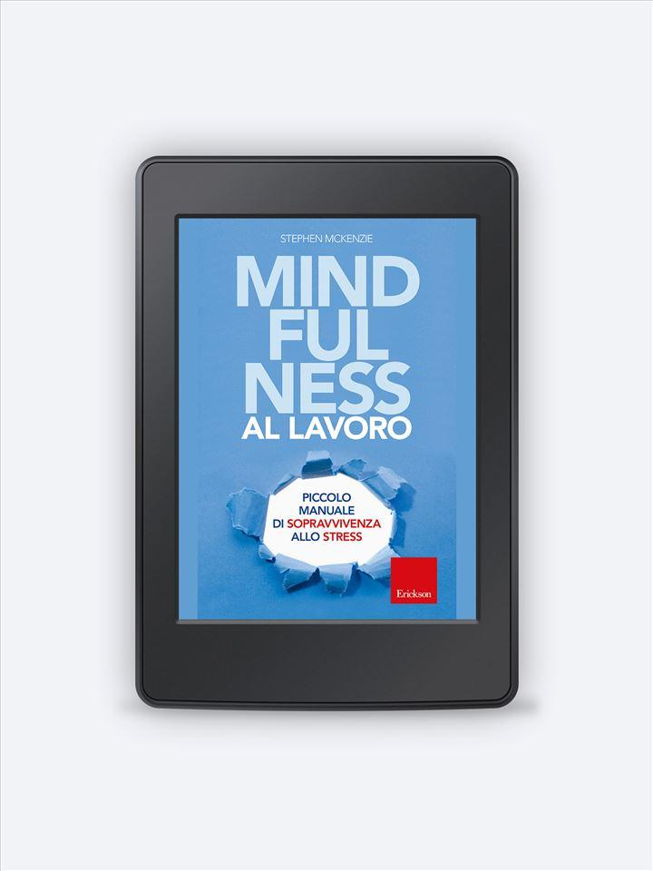 Mindfulness al lavoro - Self-help: libri sull'auto aiuto - Erickson