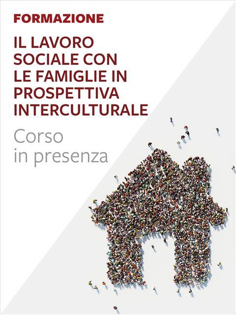 Il Lavoro sociale con le famiglie in prospettiva interculturale - Lavorare con le famiglie nella tutela minorile - Libri - Erickson