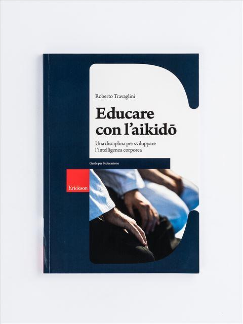 Educare con l'aikido - Motricità Globale - Erickson