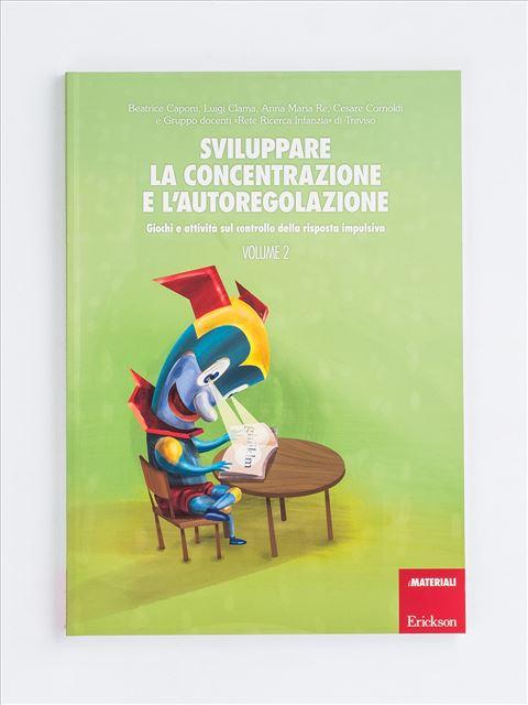 Sviluppare la concentrazione e l'autoregolazione - Volume 2 - Luigi Clama - Erickson