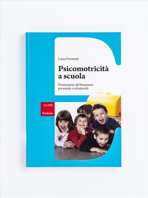 Psicomotricità a scuola - Motricità - Erickson